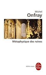 Metaphysique Des Ruines (Le Livre de Poche)