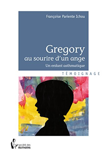 Gregory au sourire d'un ange: Un enfant asthmatique (- SDE) (French Edition)
