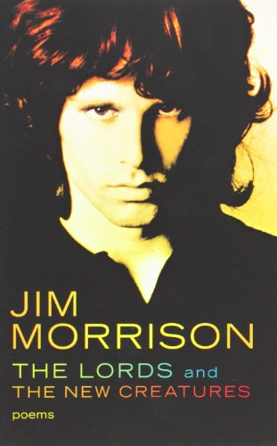 The Lords And The New Creatures: Poems por Jim Morrison
