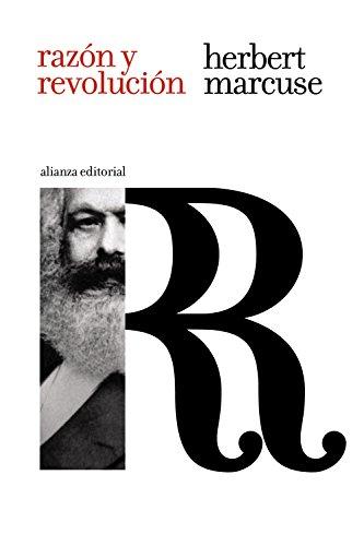 Razón y revolución: Hegel y el surgimiento de la teoría social (El Libro De Bolsillo - Filosofía) por Herbert Marcuse