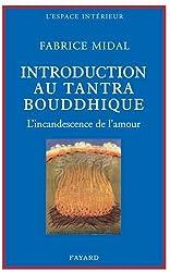 Introduction au tantra bouddhique : L'incandescence de l'amour