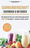 Schwangerschaft Kochbuch & Ratgeber: Die ideale Ernährung in der Schwangerschaft mit 120 Rezepten - schnell, einfach, lecker (Schwangerschaft Ernährung, Band 1) - Soey Blohm, Food Balance