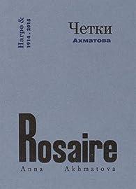 Rosaire par Anna Akhmatova