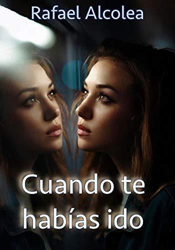 Cuando te habías ido (Spanish Edition)