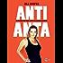 Anti - Anta : Il primo metodo anti invecchiamento