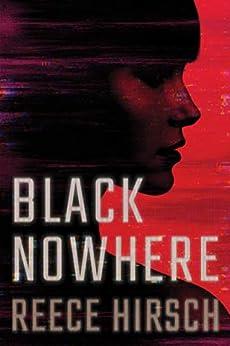 Black Nowhere (Lisa Tanchik Book 1) by [Hirsch, Reece]