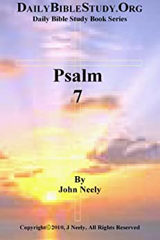 Psalm 7 (Daily Bible Study – Psalms) (English Edition) par [Neely, John]