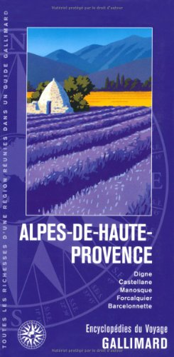 Alpes-de-Haute-Provence: Digne, Castellane, Manosque, Forcalquier, Barcelonnette