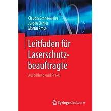 Leitfaden für Laserschutzbeauftragte: Ausbildung und Praxis