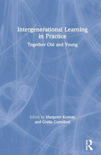 Intergenerational Learning in Practice: Together Old and Young