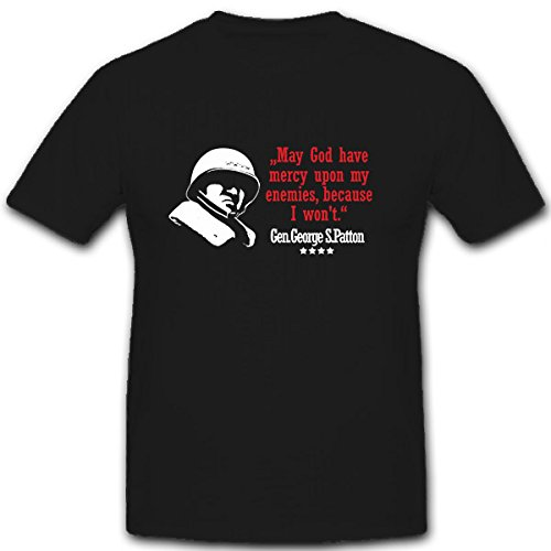 gen-s-george-patton-may-my-have-mercy-upon-god-enemies-because-i-wont-t-shirt-7323-noir-xx-large