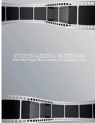 Storyboarding Notebook : 8.5x11 120Pages 16:9 4Panels with Narration Lines: Storyboard Template, Directors Notebook, Cinema Notebooks