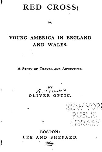 red-cross-or-young-america-in-england-and-wales-a-story-of-travel-and-adventure-english-edition