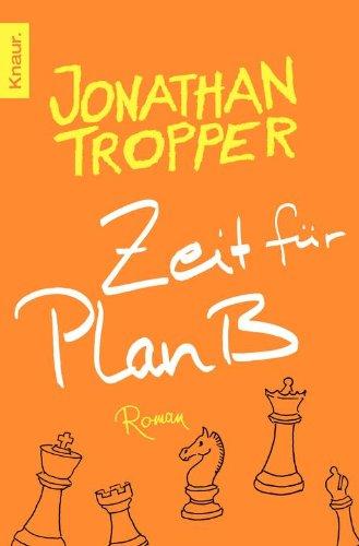 Buchseite und Rezensionen zu 'Zeit für Plan B: Roman' von Jonathan Tropper