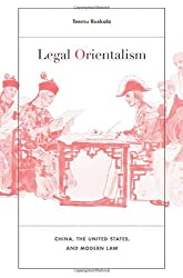 Legal Orientalism: China, the United States, and Modern Law
