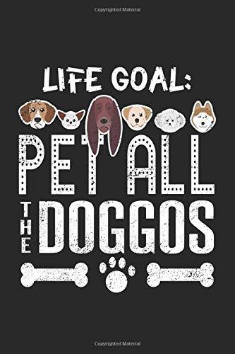 Life Goal: Haustier alle Doggos  Notizbuch liniert DIN A5 - 120 Seiten für Notizen, Zeichnungen, Formeln | Organizer Schreibheft Planer Tagebuch -