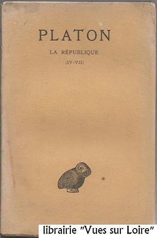La République. (IV-VII). (Oeuvres complètes - VII, 1ère partie). Texte traduit par Emile Chambry. Editions Les Belles Lettres. 1934. (Philosophie,