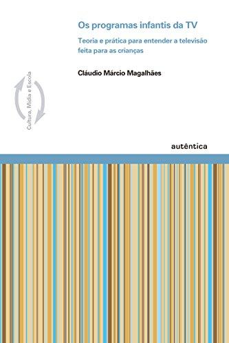 Os programas infantis da TV (Portuguese Edition) por Cláudio Márcio Magalhães