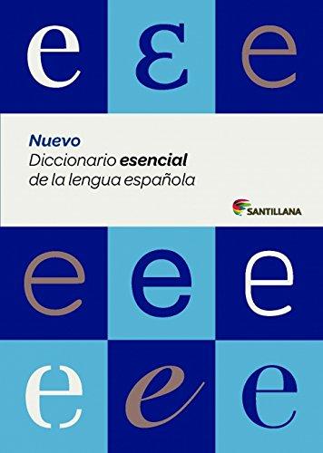 NUEVO DICCIONARIO ESENCIAL DE LA LENGUA ESPAÑOLA (ESO Y BACHILLERATO) SANTILLANA (Dictionaries) - 9788429487565 por Aa.Vv.