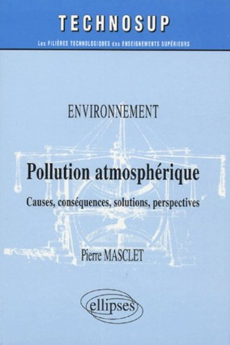 Pollution Atmosphérique : Causes, Conséquences, Solutions, Perspectives par Pierre Masclet