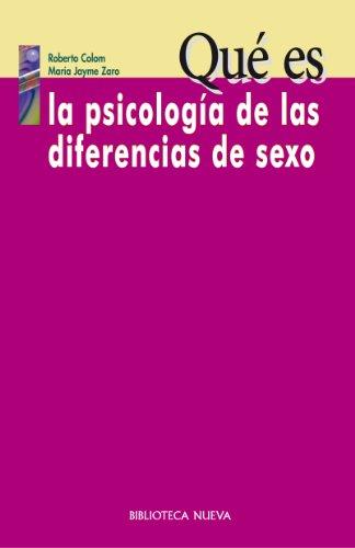 QUÉ ES LA PSICOLOGÍA DE LAS DIFERENCIAS DE SEXO (Qué es) por Roberto Colom