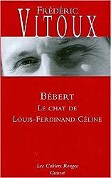 Bébert : Le chat de Louis-Ferdinand Céline