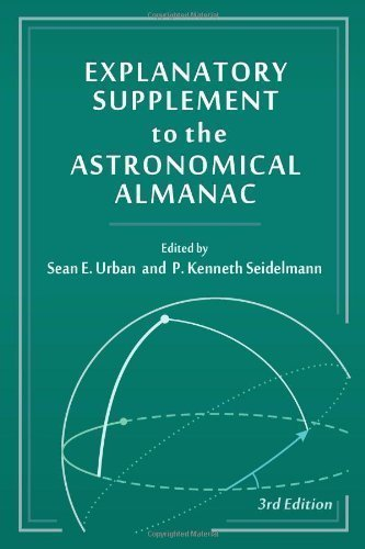 Explanatory Supplement to the Astronomical Almanac 3rd (third) Edition published by University Science Books (2012)