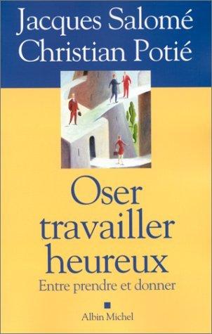 Oser travailler heureux: Entre prendre et donner by Jacques Salom? (April 18,2000)