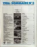AUTO JOURNAL (L') N? 3 du 15-02-1986 J'AI CONDUIT LA CITROEN BX DIESEL AUTOMATIQUE - ESSAIS 5 BERLINES 4X4 NOUVELLES REINES DE LA ROUTE - FORD SCORPIO 4X4 - BENTLEY TURBO R - FERRARI 328 GTS - BENTLEY R TURBO - FERRARI 328 GTS - FORD SCOPRIO 2 8 I 4X4 - J'AI CONDUIT - LA PEUGEOT 205 T 16 300 CH - LA FORD SIERRA RS COSWORTH - LA CITROEN BX DIESEL AUTOMATIQUE - LA PEUGEOT 505 TURBO TROPHEE 1986 - COMPARATIF - CINQ BERLINES 4X4 - VARIETES - LA 2 CV A VOILE - DOSSIER - ELECTRONIQUE UN POINT C'EST...