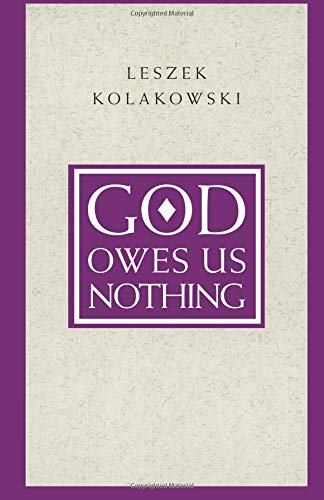 God Owes Us Nothing: A Brief Remark on Pascal's Religion and on the Spirit of Jansenism: Brief Remarks on Pascal's Religion and on the Spirit of Jansenism por Leszek Kolakowski