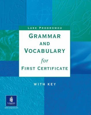 [(Grammar and Vocabulary for First Certificate: With Key)] [By (author) Luke Prodromou] published on (September, 1999)