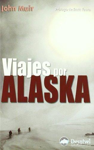 Viajes Por Alaska por John Muir