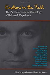 Emotions in the Field: The Psychology and Anthropology of Fieldwork Experience