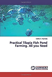 Practical Tilapia Fish Pond Farming. All you Need