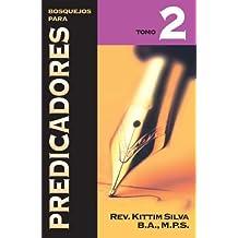 Bosquejos para predicadores Tomo 2 (Spanish Edition) by Kittim Silva-Berm?odez (2008-09-10)