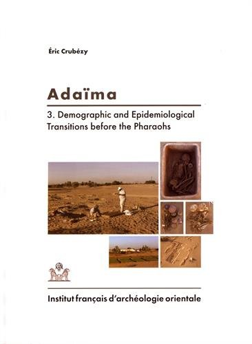 Adama : Volume 3, Demographic and Epidemiological Transitions before the Pharaohs