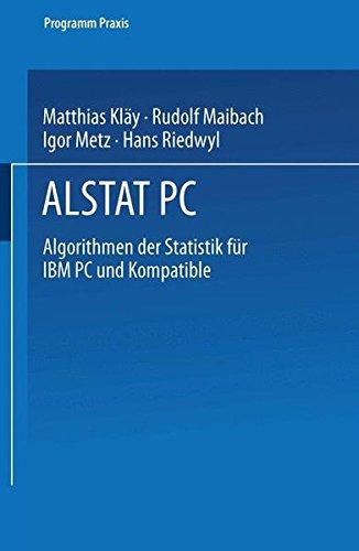ALSTAT PC: Algorithmen der Statistik für IBM PC und Kompatible (Programm Praxis, Band 7)
