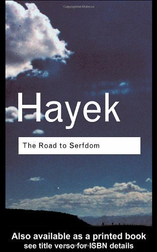 The Road to Serfdom (Routledge Classics) by Hayek, F.A. 2 edition (2001)