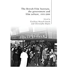 [(The British Film Institute, the Government and Film Culture, 1933-2000 )] [Author: Geoffrey Nowell-Smith] [Jun-2012]