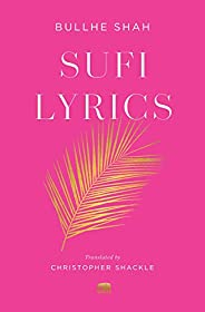 Sufi Lyrics : Selections from a World Classic