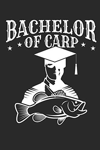 Bachelor of Carp: A5 Notizbuch und Skizzenbuch für alle Karpfenangler und Karpfen Fans als Teil des Angel Sets Grundausstattung zur Abschlussfeier zum ... (6x9 inch.) I Geschenk I 120 Seiten I Blanko