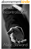 Desiderio Incontrollabile (Italian Edition)