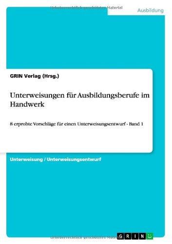 Unterweisungen f??r Ausbildungsberufe im Handwerk by GRIN Verlag (Hrsg.) (2008-10-21)