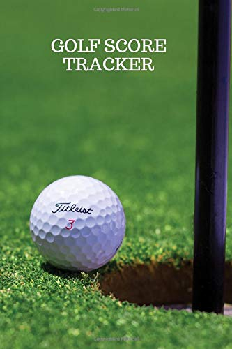 Golf Score Tracker: Golf and Yardage score keeper tracker log journal notepad book (Golf Records, Band 32)