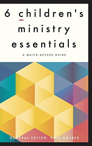 6 Children's Ministry Essentials: A Quick-Access Guide