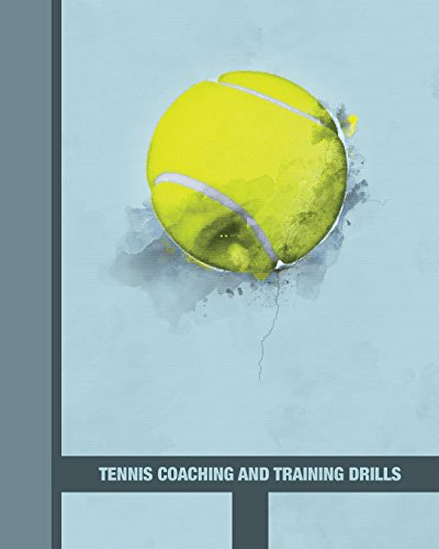 Tennis Coaching and Training Drills: Tennis Lesson Plan / Drill Organiser for a Tennis Coach: Easy to use blank templates to plan your tennis lessons & drills 8
