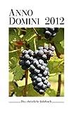 Anno Domini 2012: Das christliche Jahrbuch
