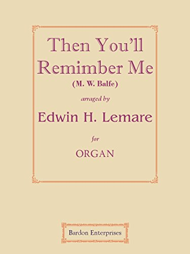 Then You'll Remember Me (M. W. Balfe) (arr. by) für Orgel