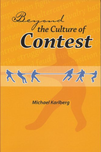 Beyond The Culture Of Contest: From Adversarialism To Mutualism In An Age Of Interdependence (English Edition)