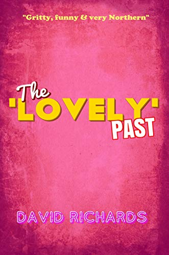 The 'Lovely' Past by David Richards
